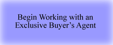 Begin Working With an Exclusive Buyer's Agent